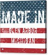 Made In Glen Arbor, Michigan Acrylic Print