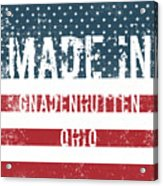 Made In Gnadenhutten, Ohio Acrylic Print