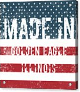 Made In Golden Eagle, Illinois Acrylic Print