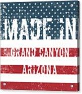 Made In Grand Canyon, Arizona Acrylic Print