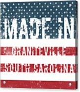 Made In Graniteville, South Carolina Acrylic Print