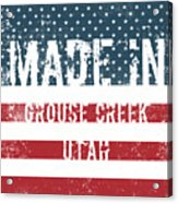 Made In Grouse Creek, Utah Acrylic Print