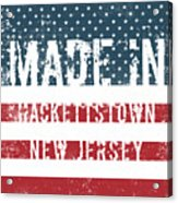 Made In Hackettstown, New Jersey Acrylic Print