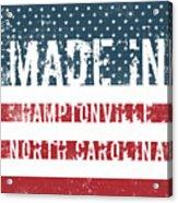 Made In Hamptonville, North Carolina Acrylic Print