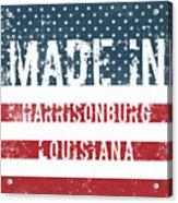 Made In Harrisonburg, Louisiana Acrylic Print