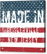 Made In Heislerville, New Jersey Acrylic Print