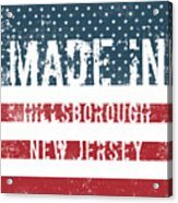 Made In Hillsborough, New Jersey Acrylic Print