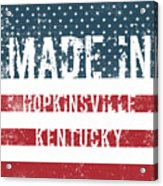 Made In Hopkinsville, Kentucky Acrylic Print