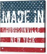 Made In Hughsonville, New York Acrylic Print