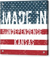Made In Independence, Kansas Acrylic Print