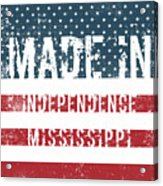 Made In Independence, Mississippi Acrylic Print
