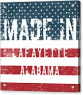 Made In Lafayette, Alabama Acrylic Print