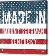 Made In Mount Sherman, Kentucky Acrylic Print