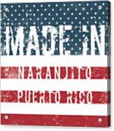 Made In Naranjito, Puerto Rico Acrylic Print