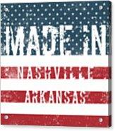 Made In Nashville, Arkansas Acrylic Print