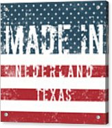 Made In Nederland, Texas Acrylic Print