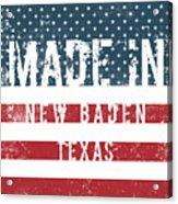 Made In New Baden, Texas Acrylic Print