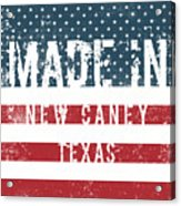 Made In New Caney, Texas Acrylic Print