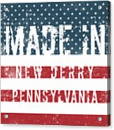 Made In New Derry, Pennsylvania Acrylic Print