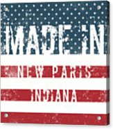 Made In New Paris, Indiana Acrylic Print