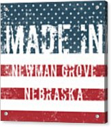 Made In Newman Grove, Nebraska Acrylic Print