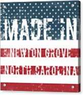 Made In Newton Grove, North Carolina Acrylic Print