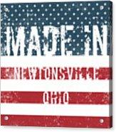 Made In Newtonsville, Ohio Acrylic Print