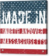 Made In North Andover, Massachusetts Acrylic Print