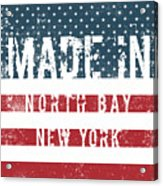 Made In North Bay, New York Acrylic Print