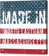 Made In North Eastham, Massachusetts Acrylic Print