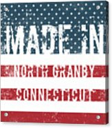 Made In North Granby, Connecticut Acrylic Print