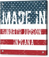 Made In North Judson, Indiana Acrylic Print
