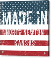 Made In North Newton, Kansas Acrylic Print