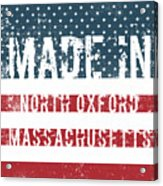 Made In North Oxford, Massachusetts Acrylic Print