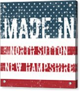 Made In North Sutton, New Hampshire Acrylic Print