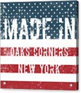 Made In Oaks Corners, New York Acrylic Print