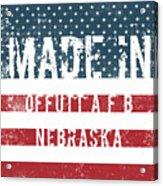 Made In Offutt A F B, Nebraska Acrylic Print