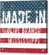 Made In Olive Branch, Mississippi Acrylic Print