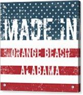 Made In Orange Beach, Alabama Acrylic Print