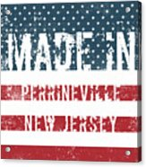 Made In Perrineville, New Jersey Acrylic Print
