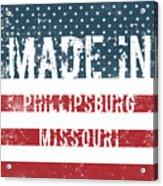 Made In Phillipsburg, Missouri Acrylic Print