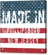 Made In Phillipsburg, New Jersey Acrylic Print