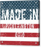 Made In Pickerington, Ohio Acrylic Print