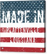 Made In Plattenville, Louisiana Acrylic Print