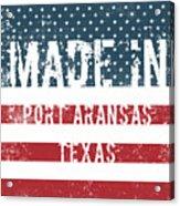 Made In Port Aransas, Texas Acrylic Print