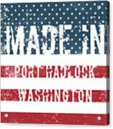 Made In Port Hadlock, Washington Acrylic Print