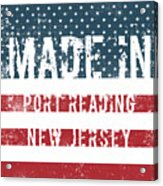 Made In Port Reading, New Jersey Acrylic Print