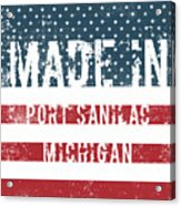 Made In Port Sanilac, Michigan Acrylic Print