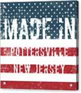 Made In Pottersville, New Jersey Acrylic Print