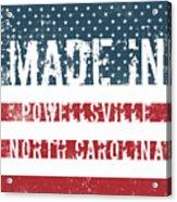 Made In Powellsville, North Carolina Acrylic Print